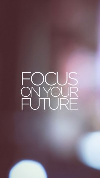 Focus On Your Future