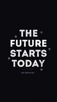 The Future Starts Today