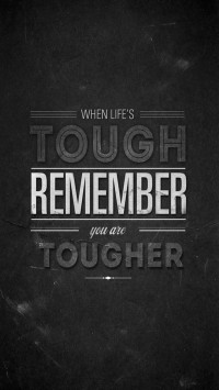 When Life Is Tough Remember